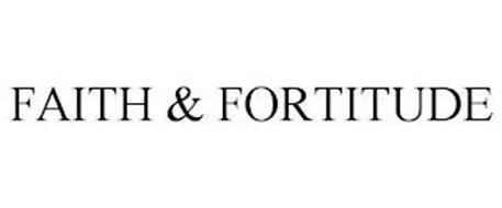 FAITH & FORTITUDE