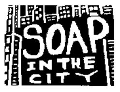 SOAP IN THE CITY