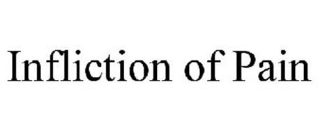 INFLICTION OF PAIN