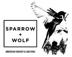 SPARROW + WOLF AMERICAN COOKERY & LIBATIONS