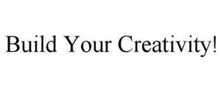 BUILD YOUR CREATIVITY!