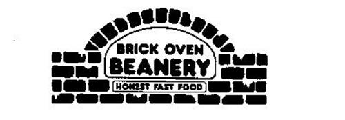 BRICK OVEN BEANERY HONEST FAST FOOD