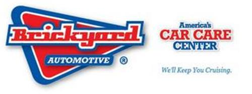 BRICKYARD AUTOMOTIVE AMERICA'S CAR CARE CENTER WE'LL KEEP YOU CRUISING.