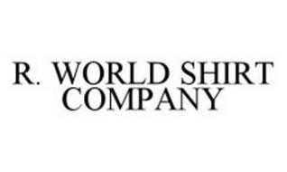 R. WORLD SHIRT COMPANY