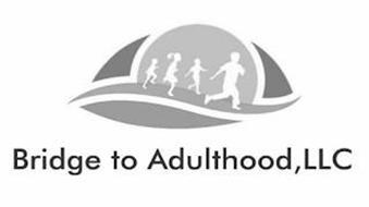 BRIDGE TO ADULTHOOD, LLC