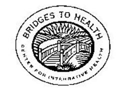 BRIDGES TO HEALTH CENTER FOR INTEGRATIVE HEALTH
