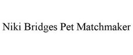 NIKI BRIDGES PET MATCHMAKER