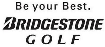 BE YOUR BEST. BRIDGESTONE GOLF
