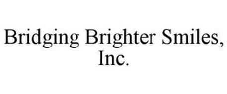 BRIDGING BRIGHTER SMILES, INC.