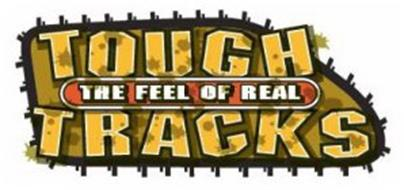 TOUGH TRACKS THE FEEL OF REAL