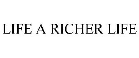 LIVE A RICHER LIFE
