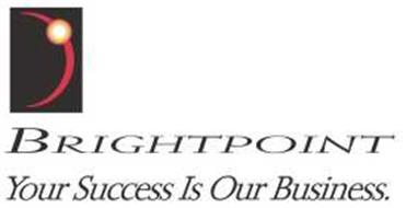 BRIGHTPOINT YOUR SUCCESS IS OUR BUSINESS.