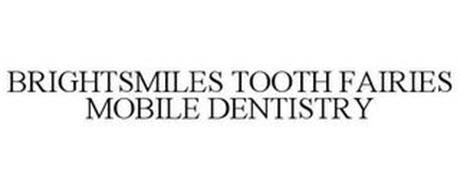 BRIGHTSMILES TOOTH FAIRIES MOBILE DENTISTRY