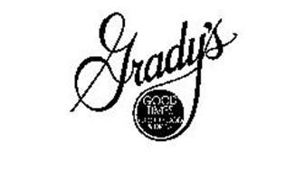 GRADY'S GOOD TIMES GOOD FOOD & DRINK