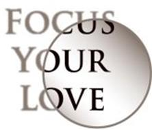 FOCUS YOUR LOVE