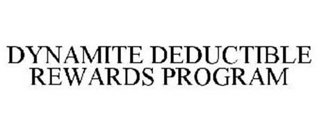 DYNAMITE DEDUCTIBLE REWARDS PROGRAM