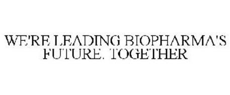WE'RE LEADING BIOPHARMA'S FUTURE. TOGETHER