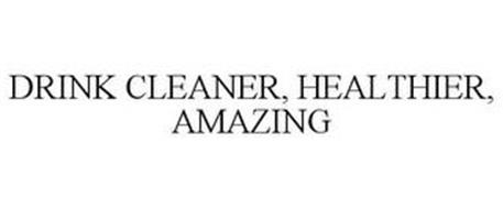 DRINK CLEANER, HEALTHIER, AMAZING
