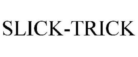 SLICK-TRICK