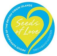 SEEDS OF LOVE SEEDSOFLOVE.ORG PROUD SUPPORTER OF THE BRITISH VIRGIN ISLANDS