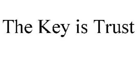 THE KEY IS TRUST