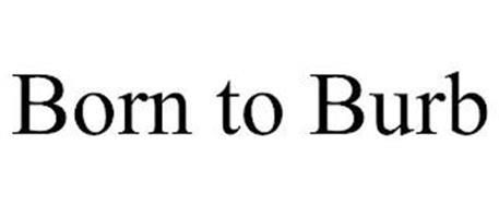 BORN TO BURB