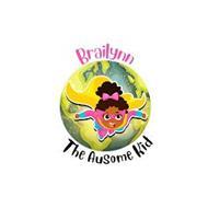 BRAILYNN THE AUSOME KID