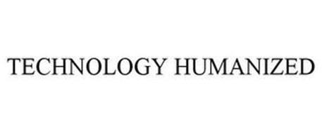 TECHNOLOGY HUMANIZED