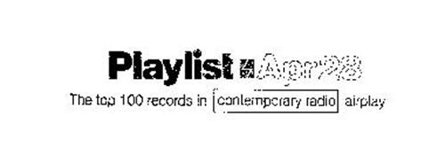 PLAYLIST-THE TOP 100 RECORDS IN CONTEMPORARY RADIO AIRPLAY