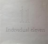 I1 INDIVIDUAL ELEVEN