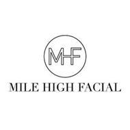MILE HIGH FACIAL MHF