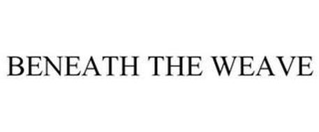 BENEATH THE WEAVE