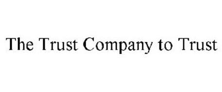 THE TRUST COMPANY TO TRUST