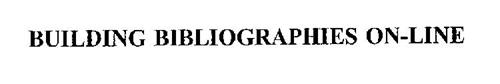 BUILDING BIBLIOGRAPHIES ON-LINE
