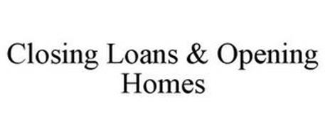 CLOSING LOANS & OPENING HOMES