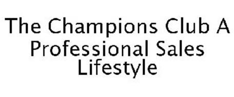 THE CHAMPIONS CLUB A PROFESSIONAL SALES LIFESTYLE