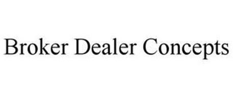 BROKER DEALER CONCEPTS