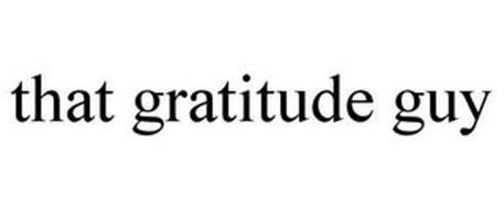 THAT GRATITUDE GUY