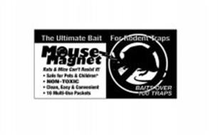 THE ULTIMATE BAIT FOR RODENT TRAPS MOUSE MAGNET RATS & MICE CAN'T RESIST IT! SAFE FOR PETS & CHILDREN NON-TOXIC CLEAN, EASY & CONVENIENT 10 MULTI-USE PACKETS BAITS OVER 100 TRAPS