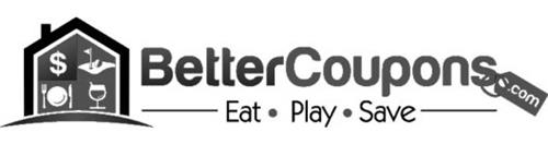 BETTERCOUPONS.COM EAT PLAY SAVE