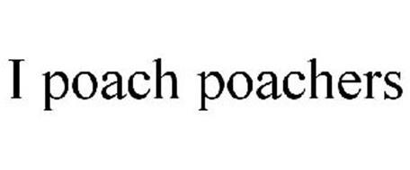I POACH POACHERS