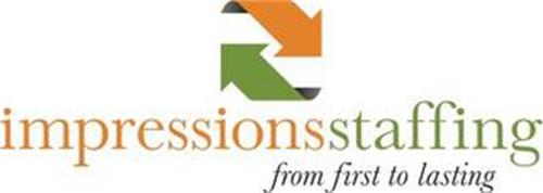 IMPRESSIONSSTAFFING FROM FIRST TO LASTING