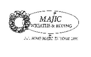 MAJIC WREATHS & ROPING PUT SOME MAJIC IN YOUR LIFE