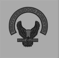 BROTHERHOOD FOREVER EST 2013