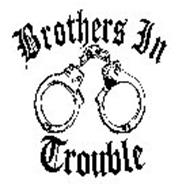 BROTHERS IN TROUBLE