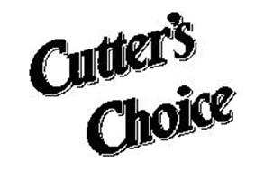 CUTTER'S CHOICE