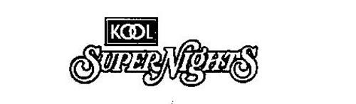 KOOL SUPER NIGHTS