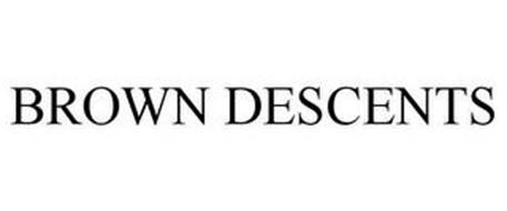 BROWN DESCENTS