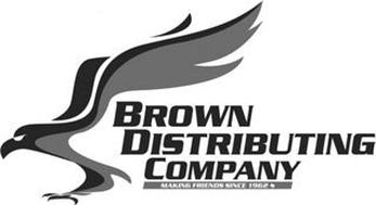 BROWN DISTRIBUTING COMPANY MAKING FRIENDS SINCE 1962