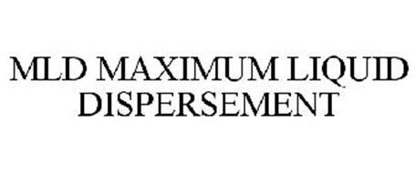 MLD MAXIMUM LIQUID DISPERSEMENT